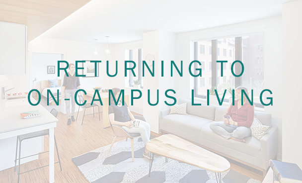 RETURNING TO ON-CAMPUS LIVING